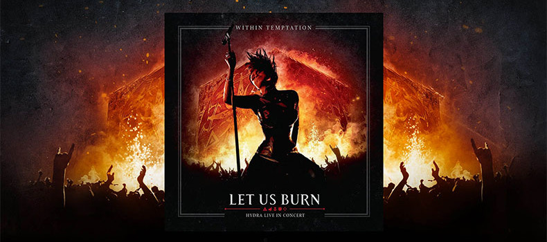 WITHIN TEMPTATION – Let Us Burn  #MuyPronto